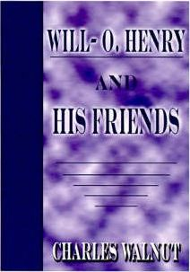 Will - O.Henry and His Friends