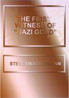 """The First Witness of """"Nazi Gold"""""""