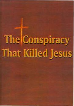 The Conspiracy That Killed Jesus