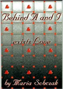 Behind A and I Exists Love