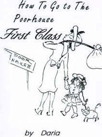 How to Go to the Poorhouse---First Class!