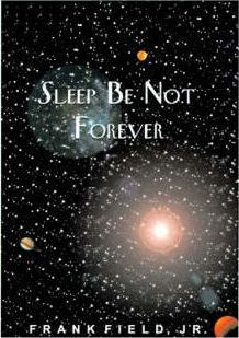 Sleep be Not Forever