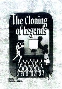 The Cloning of Legends