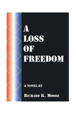 A Loss of Freedom