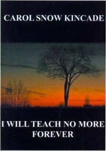 I Will Teach No More Forever