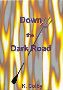 Down the Dark Road