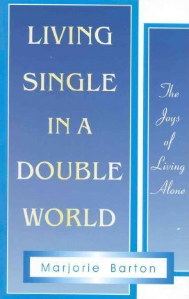 Living Single in a Double World