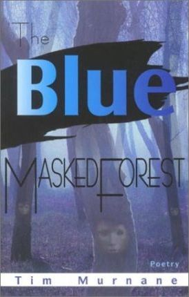 The Blue Masked Forest