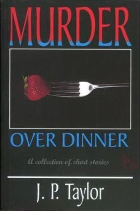Murder Over Dinner and Other Stories