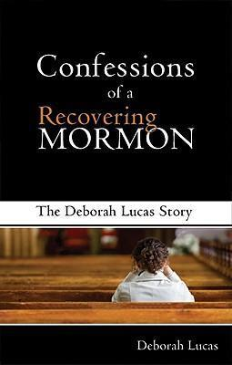 Confessions of a Recovering Mormon