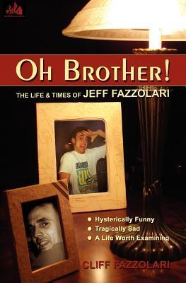 Oh Brother! the Life and Times of Jeff Fazzolari