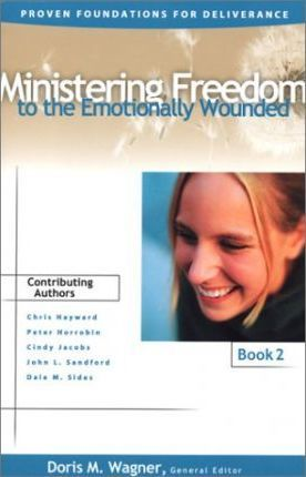 Ministering Freedom to the Emotionally Wounded