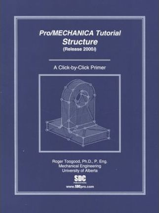 Pro/Mechanica Tutorial Structure, Release 2000i