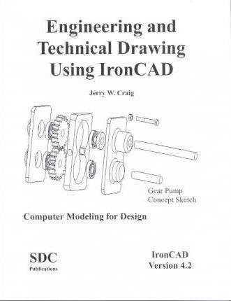 Engineering and Technical Drawing Using Ironcad: Version 4.2