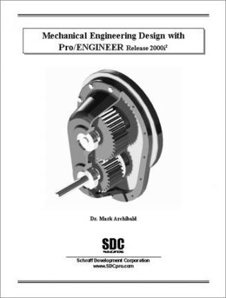 Mechanical Engineering Design with Pro Engineer Release 2000-I2