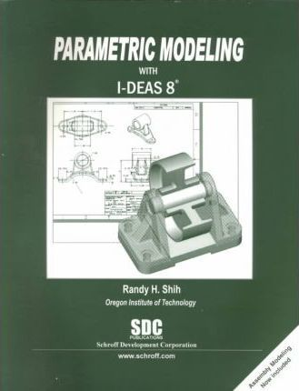 Parametric Modeling With I-Deas 8
