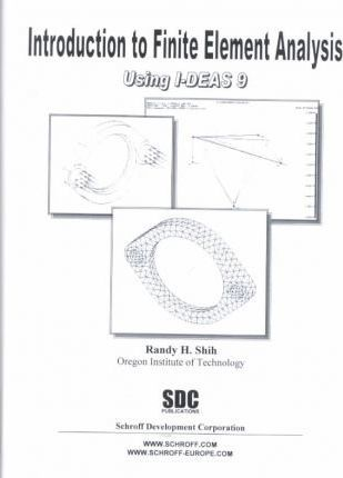 Introduction to Finite Element Analysis Using I-Deas 9
