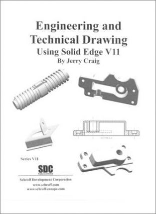 Engineering and Technical Drawing Using Solid Edge Version 11