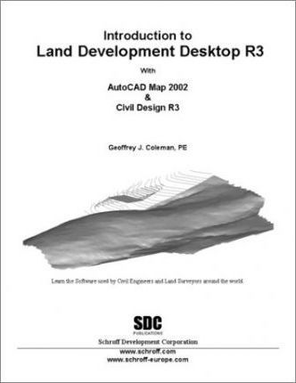 Introduction to Land Development Desktop (Release 3) with Autocad Map 2002 and Civil Design R3