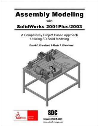 Assembly Modelling with Solidworks 2001 Plus / 2003