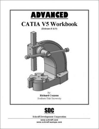 Advanced Catia Version 5 Workbook (Releases 8 and 9)