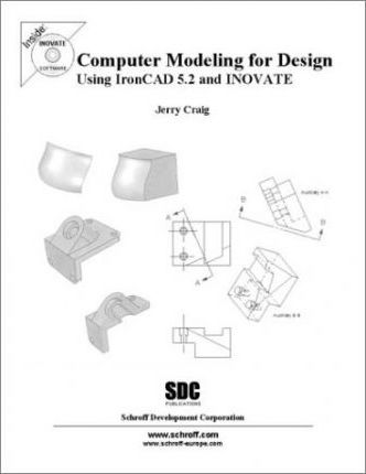 Computer Modelling for Design Using Ironcad 5.2 and Inovate
