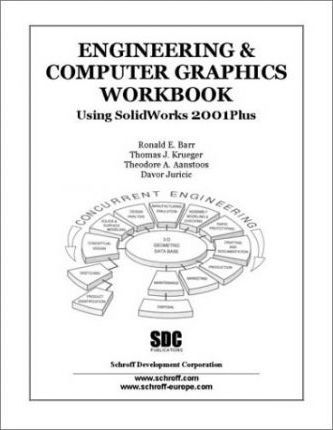 Engineering and Computer Graphics Workbook Using Solidworks 2001plus