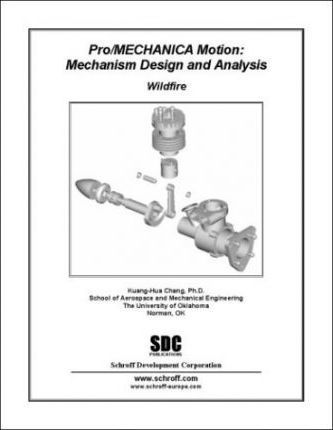 Pro/MECHANICA Motion Wildfire - Mechanism Design & Analysis