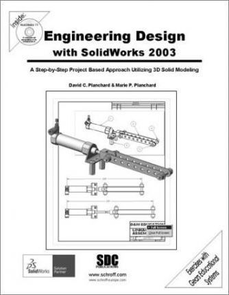 Engineering Design with Solidworks 2003 and Multimedia CD 2003