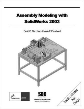 Assembly Modeling with Solidworks 2003