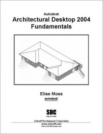 Autodesk Architectural Desktop 2004 Fundamentals 2004