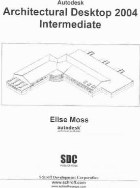 Autodesk Architectural Desktop 2004 Intermediate 2004