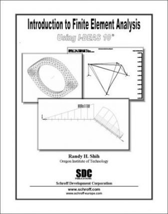 Introduction to Finite Element Analysis with I-DEAS 10