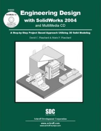 Engineering Design with Solidworks 2004 and Multimedia 2004