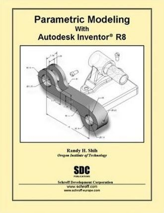 Parametric Modeling with Autodesk Inventor R8