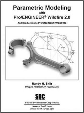 Parametric Modeling with Pro/engineer Wildfire 2