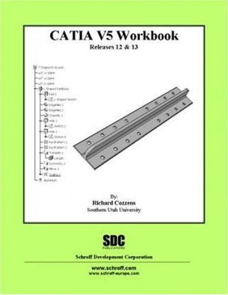 Catia Version 5 Workbook,Releases 12 and 13: Version 5
