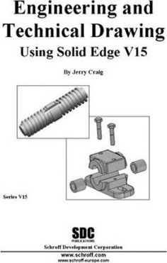 Engineering and Technical Drawing Using Solid Edge Version 15