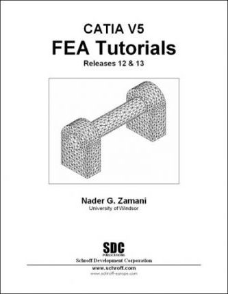 Introduction to Finite Element Analysis Using Catia 12 and 13