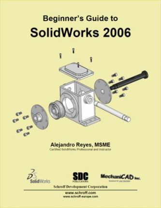 Beginner's Guide to SolidWorks 2006