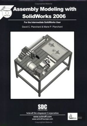 Assembly Modeling with Solidworks 2006