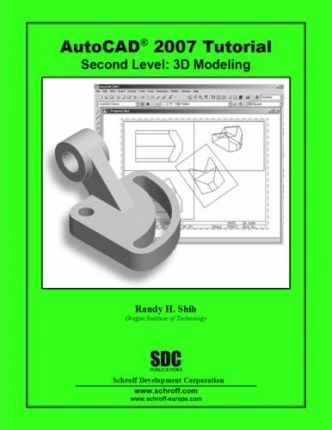Autocad 2007 Tutorial: 3D Modeling Level 2