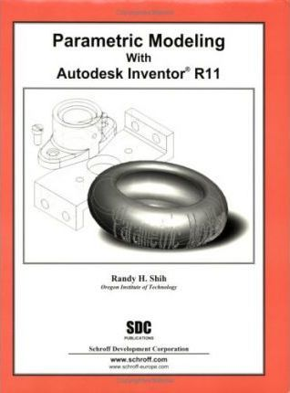 Parametric Modeling with Autodesk Inventor R11