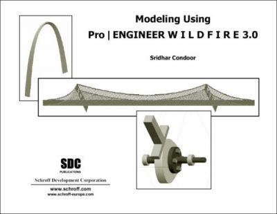 Modeling with Pro/engineer Wildfire 3.0