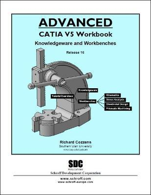 Advanced CATIA V5 Workbook Release 16