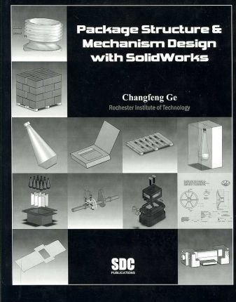Package Structure & Mechanism Design With Solidworks 2006