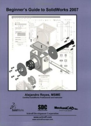 Beginner's Guide to Solidworks 2007