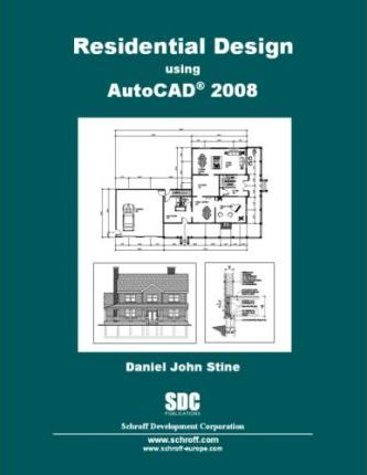 Residential Design Using AutoCAD 2008