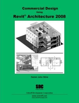 Commercial Design Using Revit Architecture 2008