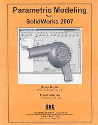 Parametric Modeling With Solidworks 2007